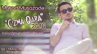 Murad Musazade - Cizma Qara ( Yep Yeni ) Exclusive 2018