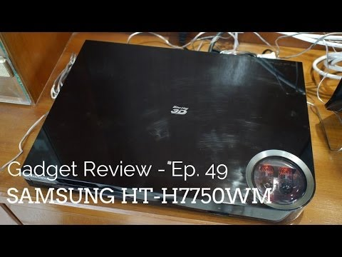 Gadget Review - Episode 49 - Samsung HT-H7750WM Home Entertainment System