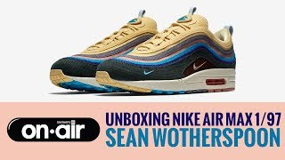 SBROnAIR Vol. 59 - Unboxing Nike Air Max 1/97 X Sean Wotherspoon #piranomeuair