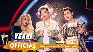 Video clip Saigon Night | Addy Trần ft. Tronie Ngô ft. Mia | Official Music Video
