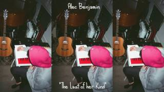 Alec Benjamin - Last of Her Kind (Demo)