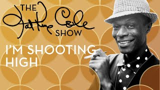 Клип Nat King Cole - I'm Shooting High