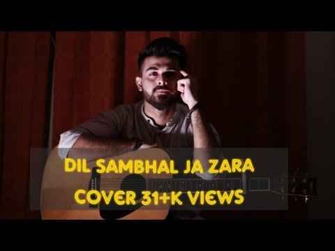 Dil Sambhal Ja Zara Phir Mohabbat || Cover || Vahaj hanif