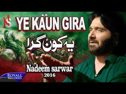 Nadeem Sarwar | Ye Kaun Gira | 2016