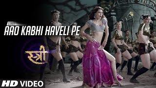 Aao Kabhi Haveli Pe New Hindi Song 2018   STREE   Latest Hindi Video Songs