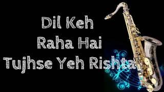 Dil Keh Raha Hai-Kyun Ki Movie | Salman Khan-Rimi Sen | Instrumental |Saxophone Cover|