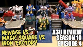 Newage vs Iron Factory vs Magic Square Transformers - [A3U REVIEW S10 E4]