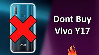 Dont Buy Vivo Y17 | Top 3 Reasons | Opinions
