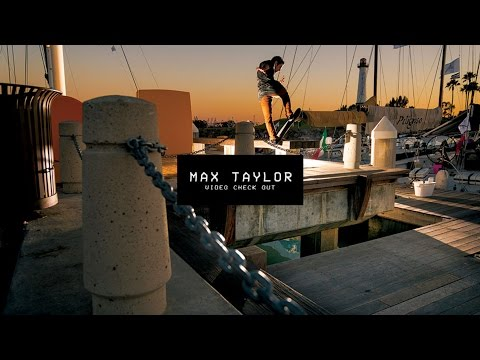 Video Check Out: Max Taylor | TransWorld SKATEboarding