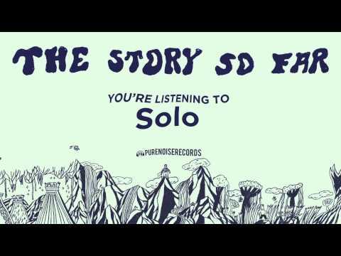 The Story So Far - Solo