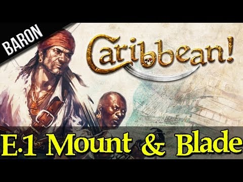 Caribbean E.1 - Mount and Blade Pirates of the Caribbean! (Face Cam)