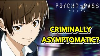 IS AKANE TSUNEMORI CRIMINALLY ASYMPTOMATIC?(PSYCHO-PASS THEORY)