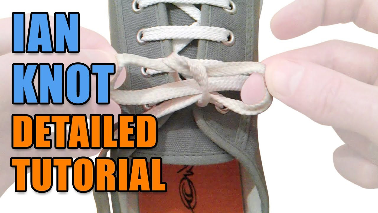 Ian Knot detailed tutorial - Professor Shoelace - YouTube
