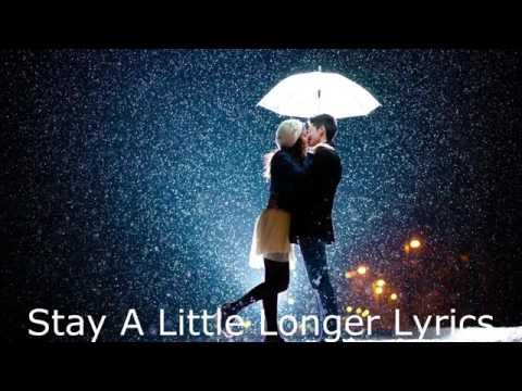 Stay a little longer with lyrics
