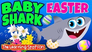 Baby Shark Easter Song 🐰 Easter Songs for Children 🐰 Kids Songs by The Learning Station