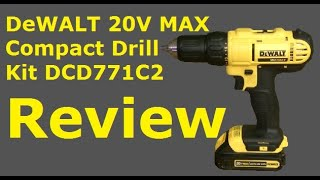 Dewalt 20V Max Compact Drill DCD771 Review