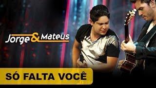 Jorge & Mateus - Só Falta Você - [DVD O Mundo é Tão Pequeno]-(Clipe Oficial)