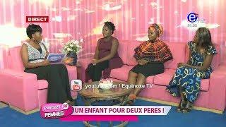 PAROLES DE FEMMES (UN ENFANT POUR DEUX PÈRES) DU 05 MARS 2019 EQUINOXE TV