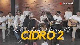 Download lagu Syahiba Saufa & James Ap - Cidro 2 (Live Music)