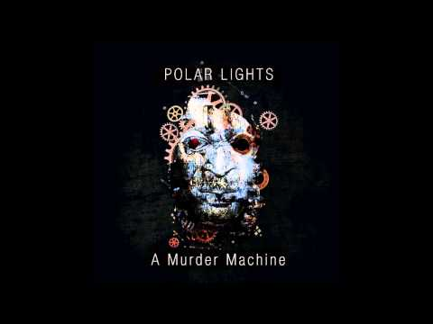 Polar Lights - A Murder Machine