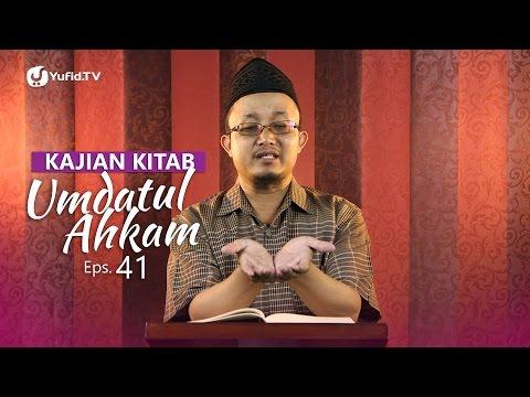 Kajian Kitab: Umdatul Ahkam - Ustadz Aris Munandar, Eps. 41