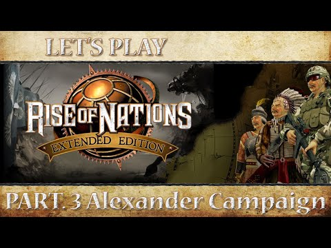 Let's Play Rise of Nations: Extended Edition - Part. 3 (Alexander Campaign)