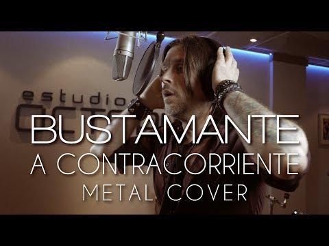 """Bustamante - A Contracorriente (Metal cover """"Bustametal"""")"""