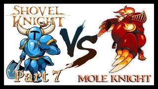 """Let's Play"" SHOVEL KNIGHT / MOLE KNIGHT SEES HIS SHADOW (Part 7)"