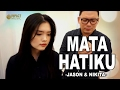 Jason & Nikita - Mata Hatiku thumbnail
