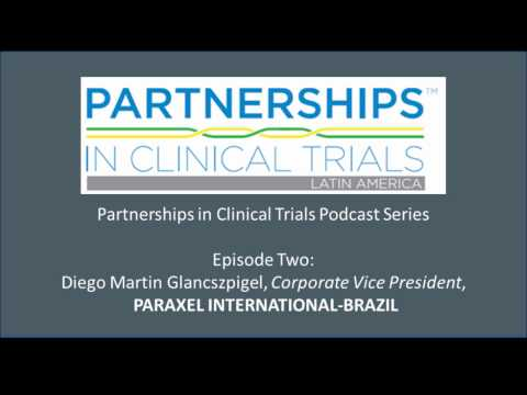 Partnerships Podcast: Diego Martin Glancszpigel, PARAXEL INTERNATIONAL-BRAZIL