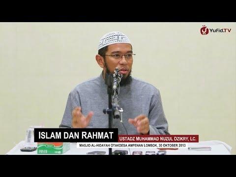 Kultum Subuh: Islam dan Rahmat - Ustadz Muhammad Nuzul Dzikry, Lc.