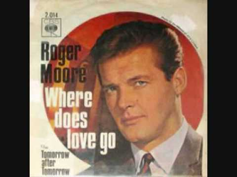 "Sir Roger Moore Sings ""Where Does Love Go""  Side A"