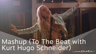 Natasha Bedingfield – Mashup (To The Beat with Kurt Hugo Schneider)