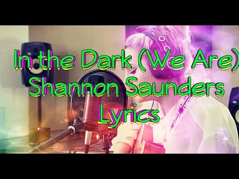 Shannon Saunders - In The Dark