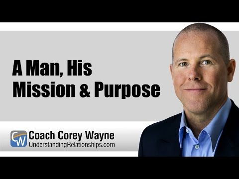A Man, His Mission & Purpose