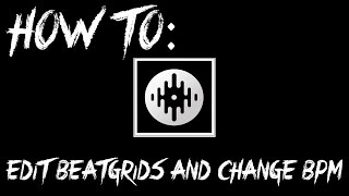 Serato DJ: How to edit Beat Grids and Change BPM