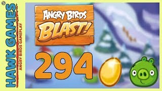 Angry Birds Blast Level 294 - 3 Stars Walkthrough, No Boosters