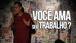 OS PIORES TRABALHOS DO MUNDO - NIL AGRA - STAND UP COMEDY