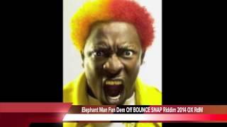 Watch Elephant Man Fan Dem Off video