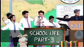 School Life Part 3 || Round2hell || R2H
