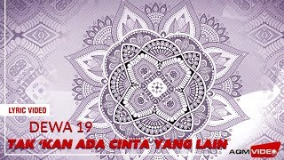 Download lagu Dewa 19 - Tak Kan Ada Cinta yang Lain |  Lyric Video
