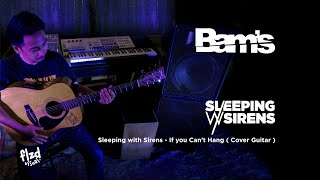 SLEEPING WITH SIRENS - If You Can't Hang (Cover Acoustic Version)