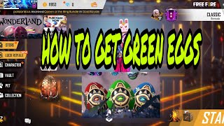 HOW TO GET GREEN EGGS IN FREEFIRE EASILY