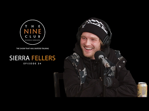 Sierra Fellers | The Nine Club With Chris Roberts - Episode 34