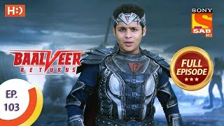 Baalveer Returns - Ep 103 - Full Episode - 30th January 2020