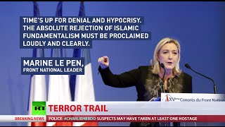 Marine Le Pen: We must respond to war declared by Islamic fundamentalism