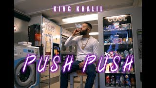 KING KHALIL - PUSH PUSH (PROD.BY THE CRATEZ & FREEK VAN WORKUM)
