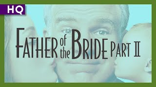 Father of the Bride Part II (1995) Trailer