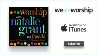 Watch Natalie Grant Holy Spirit Rain Down video