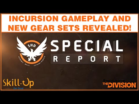 The Division | Special Report Highlight Reel Feat. New Incursion Gameplay and Gear Sets Revealed!
